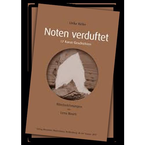Noten verduftet von Ulrike Keller