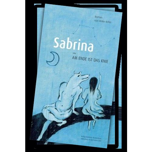 Sabrina und am Ende ist das Knie von Ulrike Keller